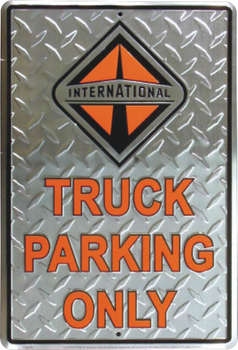 INTERNATIONAL TRUCK PARKING ONLY PLÅTSKYLT 46x30cm