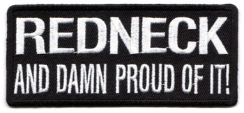 REDNECK AND DAMN PROUD OF IT TYGMÄRKE 102X46mm