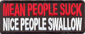 MEAN PEOPLE SUCK, NICE PEOPLE SWALLOW TYGMÄRKE 100x40mm