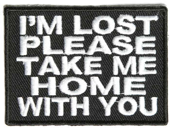 I'M LOST: PLEASE TAKE ME HOME WITH YOU TYGMÄRKE 70x50mm