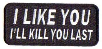 I LIKE YOU I'LL KILL YOU LAST TYGMÄRKE 103x45mm