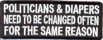 POLITICIANS & DIPERS NEED TO BE CHANGED... TYGMÄRKE 100x38mm