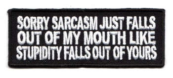 SORRY SARCASM JUST FALL OUT... TYGMÄRKE 100X38mm