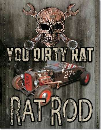 DIRTY RAT ROD PLÅTSKYLT 40,5x31,5cm