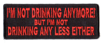 I'm Not Drinking Anymore Not Drinking Any Less Either Tygmärke 101x38mm