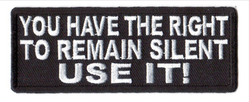You Have The Right To Remain Silent Use It Tygmärke 101x38mm