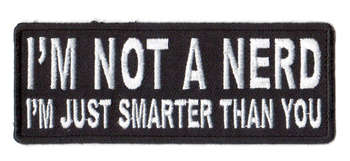 I'm Not A Nerd I'm Just Smarter Than You 101x38mm