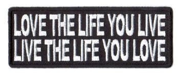 Love The Life You Live Live The Life You Love Tygmärke 101x38mm