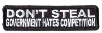 Don't Steal Government Hates Competition Tygmärke 100x26mm